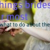 Wedding Panic: 5 things Brides Fear Most (And What To Do About Them)