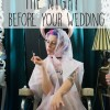 10 Things To Avoid the Night Before Your Wedding