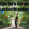 10 Tips for a Garden Wedding Ceremony
