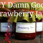 How to Make Strawberry Jam: Hot Damn, This is Good Jam