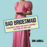 Bad Bridesmaid: Bachelorette Brawls and Taffeta Tantrums, What We Go Through For Her Big Day – A Review
