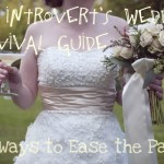 The Introvert's Wedding Survival Guide: 10 Ways to Ease the Pain