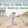 Eight Tips to Make Your Beach Wedding Awesome