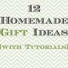 12 Homemade Gift Ideas (with Tutorials!)