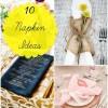10 Inspired Ideas For Napkins