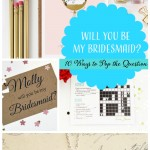 10 Ways to Ask: Will You Be My Bridesmaid?