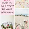 """12 DIY Ways to Add 'Wow"""" to Your Wedding"""