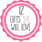 12 Gifts She will Love!