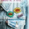 DIY Comic Action Bubble Pins