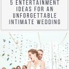 Five Entertainment Ideas for an Unforgettable Intimate Wedding