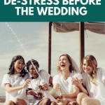 10 Ways to De-Stress Before the Wedding