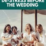 10 Ways to De-Stress Before the Wedding