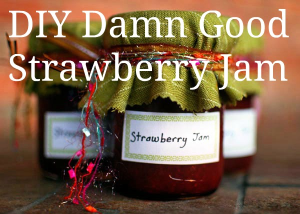 diy strawberry jam - how to make strawberry jam