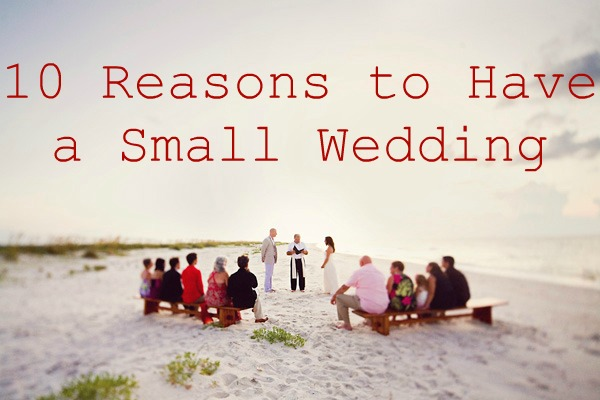 ten reasons to a small wedding