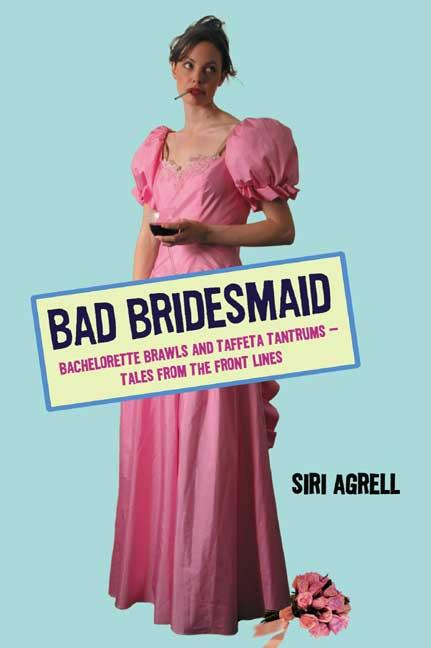 bad bridesmaid by siri agrell