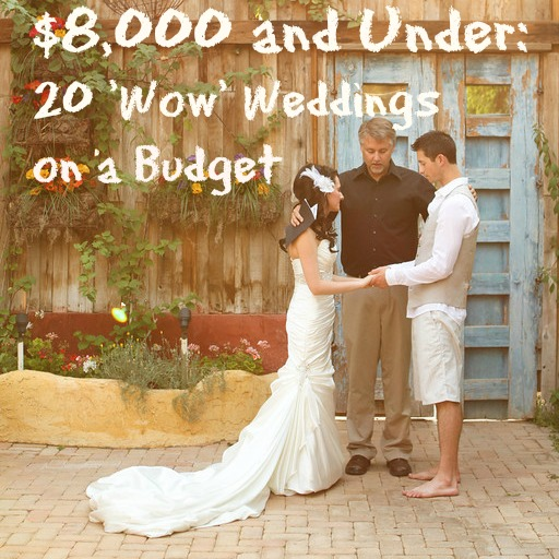 10 Affordable Wedding Venues For All Budgets: 20 Dazzling Real Weddings For $8,000 (and Under
