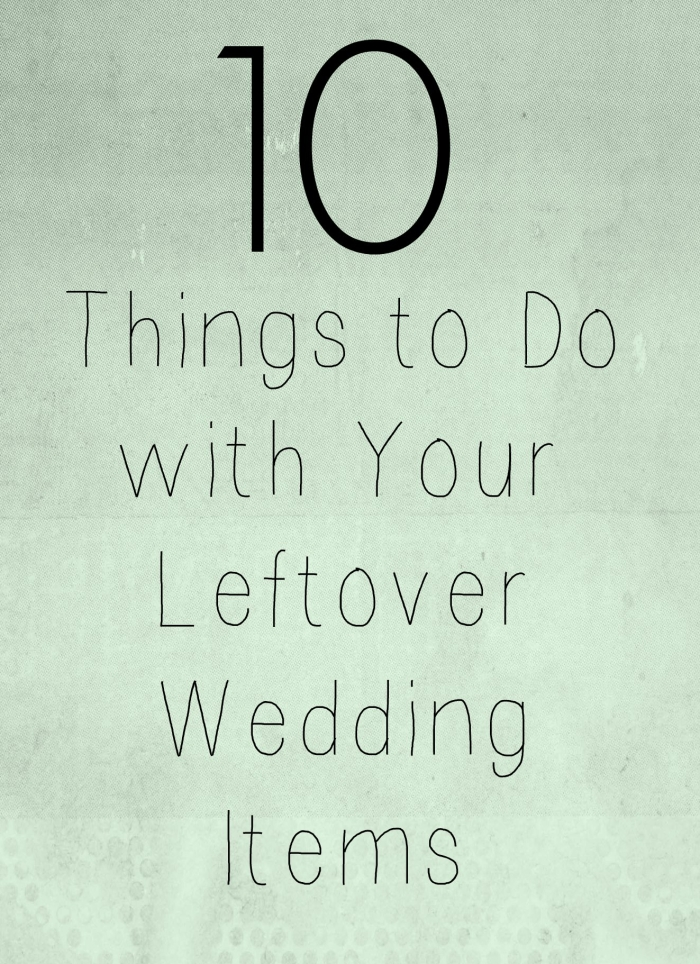 leftover wedding items